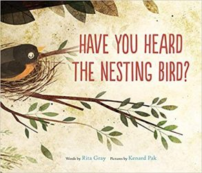 Have You Heard the Nesting Bird by Rita Gray