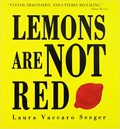 Lemons Are Not Red by Laura Vaccaro Seeger