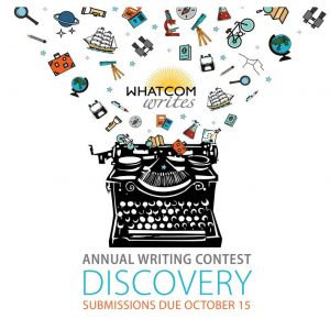 Whatcom Writes Annual Writing Contest, Discovery. Submissions due October 15