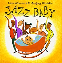 jazz baby by lisa wheeler illustrated by r. gregory christie