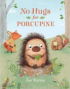 No Hugs for Porcupine by Zoe Waring