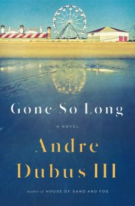 Gone So Long by Andre Dubus the third