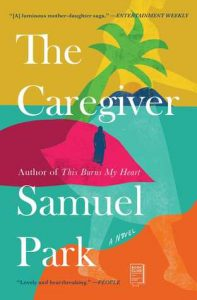 The Caregiver by Samuel Park