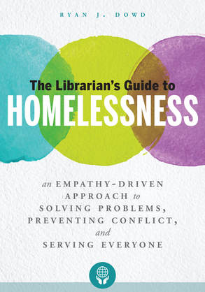 The Librarian's Guide to Homelessness by Ryan Dowd
