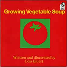 growing vegetable soup by lois ehlert