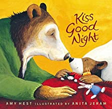 Kiss Good Night by Amy Hest Illustrated by Anita Jeram