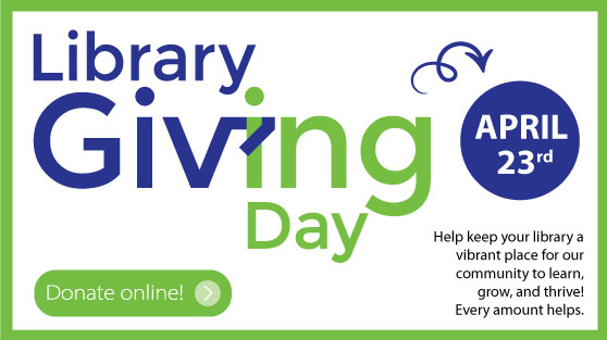 Library Giving Day is April 23. Click here to Donate online.