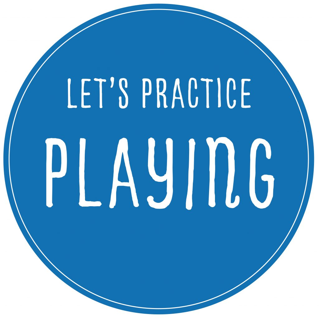 Let's Practice Playing