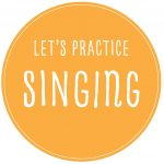 Let's Practice Singing
