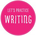 Let's Practice Writing