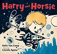 Harry and Horsie by Katie Van Camp illustrated by Lincoln Agnew