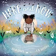 Here and Now by Julia Denos illustrated by E.B. Goodale