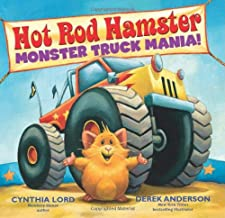 Hot Rod Hamster Monster Truck Mania by Cynthia Lord illustrated by Derek Anderson