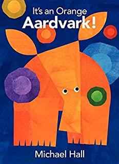 It's an Orange Aardvark! by Michael Hall