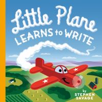 Little Plane Learns to Write by Stephen Savage