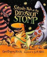 Saturday Night at the Dinosaur Stomp by Carol Diggery Shields