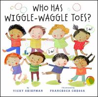 Who Has Wiggle-Waggle Toes? by Vicky Shiefman
