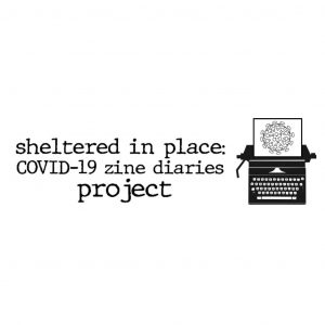 Sheltered in place. Covid-19 zine diaries project