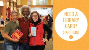 Need a library card? Start here.