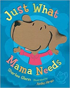 Just What Mama Needs by Sharlee Glenn