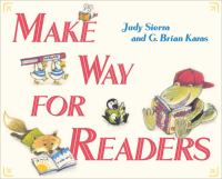 Make Way for Readers by Judy Sierra
