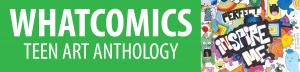 Whatcomics Teen Art Anthology