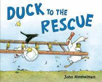 Duck to the Rescue by John Himmelman