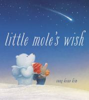 Little Mole's Wish by Sang- Keun Kim