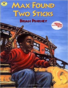 Max Found Two Sticks by Brian Pinkney