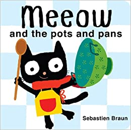 Meeow and the Pots and Pans by Sebastian Braun