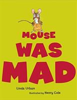 Mouse Was Mad by Linda Urban