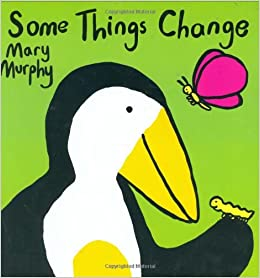 Some Things Change by Mary Murphy