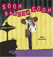 Soon, Baboon, Soon by Dave Horowitz