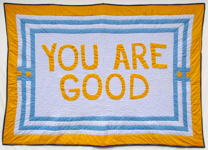 Image of quilt with the text: you are good.