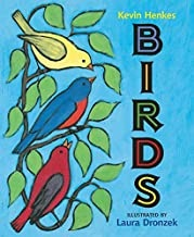 Birds by Kevin Henkes illustrated by Laura Dronzek