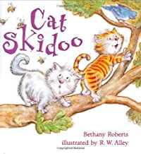 Cat Skidoo by Bethany Roberts illustrated by R.W. Alley