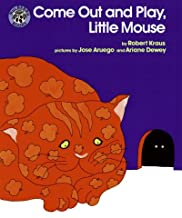 Come Out and Play Little Mouse by Robert Kraus illustrated by Jose Aruego and Ariane Dewey
