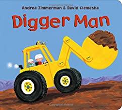 Digger Man by Andrea Zimmerman and David Clemesha