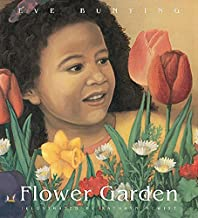 Flower Garden by Even Bunting illustrated by Kathryn Hewitt