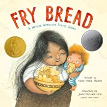 Fry Bread: A Native American Family Story by Kevin Noble Maillard illustrated by Juana Martinez-Neal