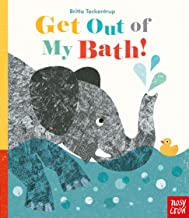 Get Out of My Bath by Britta Teckentrup