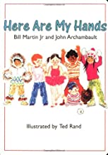 Here are My Hands by Bill Martin Jr and John Archambault illustrated by Ted Rand