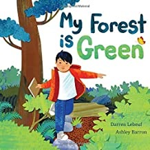 My Forest is Green by Darren LeBeuf illustrated by Ashley Barron