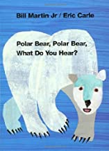 Polar Bear, Polar Bear, What Do You Hear? by Bill Martin Jr. illustrated by Eric Carle