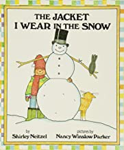 The Jacket I Wear in the Snow by Shirley Neitzel illustrated by Nancy Winslow Parker