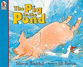 The Pig in the Pond by Martin Waddell illustrated by Jill Barton