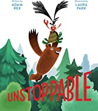 Unstoppable by Adam Rex illustrated by Laura Park