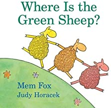 Where Is the Green Sheep? by Mem Fox illustrated by Judy Horacek