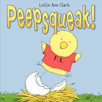 Peepsqueak! by Leslie Ann Clark