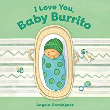 I Love You, Baby Burrito by Angela Dominguez